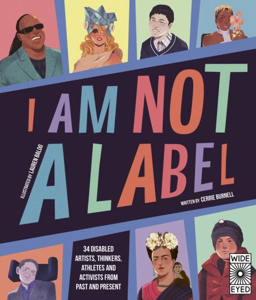 Popular Titles - I Am Not A Label : 34 Disabled Artists, Thinkers, Athletes And Activists From Past And Present