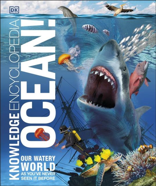 Knowledge Encyclopedia Ocean! : Our Watery World As You've Never Seen It Before Popular Titles Dorling Kindersley Ltd