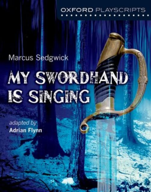 Popular Titles - Oxford Playscripts: My Swordhand Is Singing