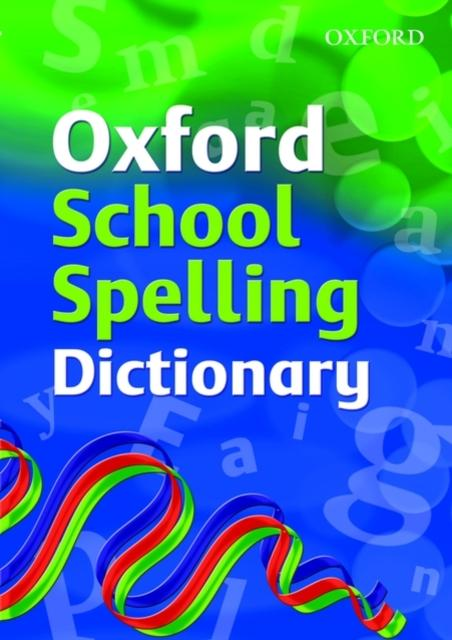Popular Titles - Oxford School Spelling Dictionary