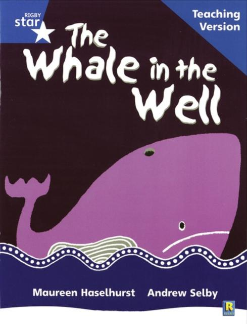 Popular Titles - Rigby Star Phonic Guided Reading Blue Level: The Whale In The Well Teaching Version