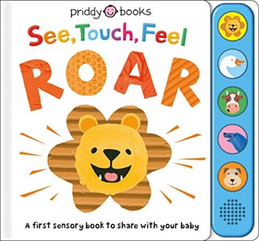See, Touch, Feel Roar Popular Titles Priddy Books