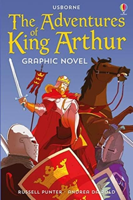 The Adventures of King Arthur Graphic Novel Popular Titles Usborne Publishing Ltd