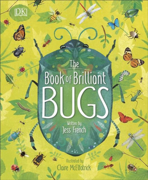 The Book of Brilliant Bugs Popular Titles Dorling Kindersley Ltd