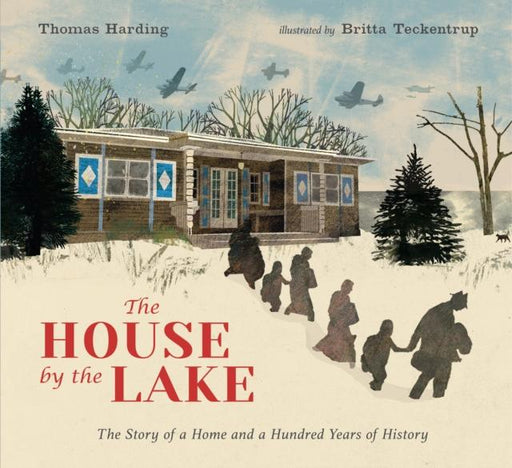 The House by the Lake: The Story of a Home and a Hundred Years of History Popular Titles Walker Books Ltd