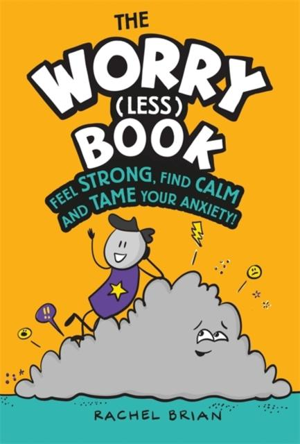 Popular Titles - The Worry (Less) Book : Feel Strong, Find Calm And Tame Your Anxiety