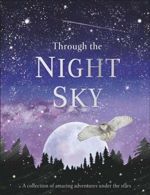 Popular Titles - Through The Night Sky : A Collection Of Amazing Adventures Under The Stars