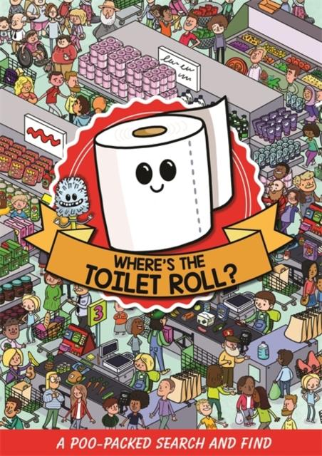 Popular Titles - Where's The Toilet Roll? : A Poo Packed Search And Find