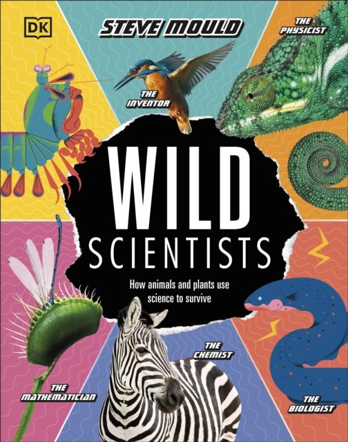 Popular Titles - Wild Scientists : How Animals And Plants Use Science To Survive