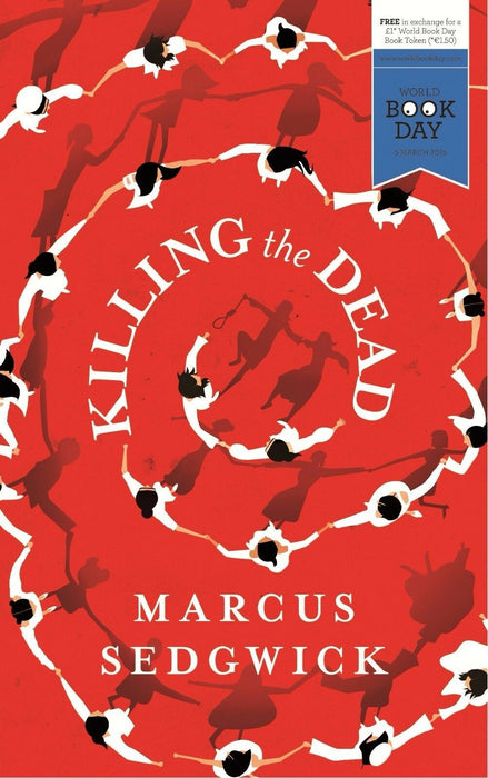 Young Adult - Killing The Dead - WBD 2015 - Paperback - Marcus Sedgwick