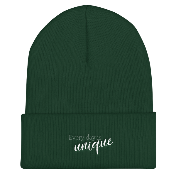 Every day is unique - Cuffed Beanie