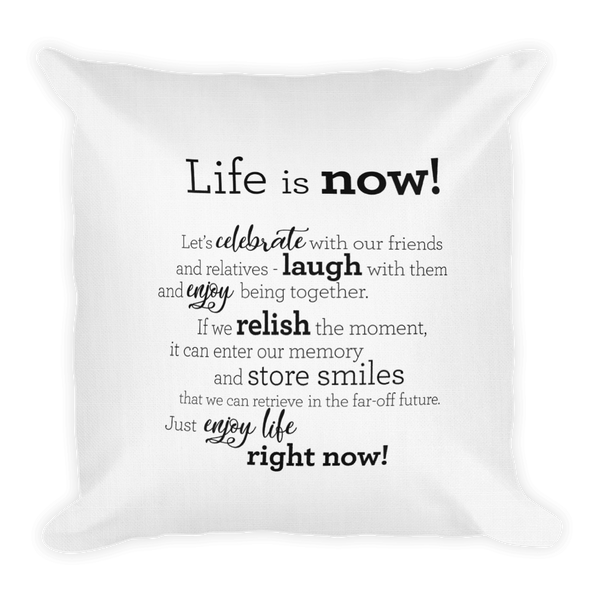 Life is now - Pillow / Lífið er núna - Púði