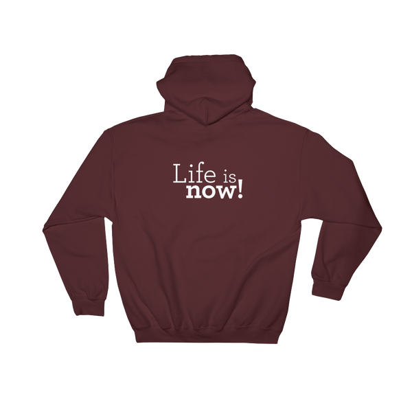Hoodie - Life is now!