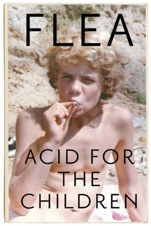 Acid for the Children, by Flea