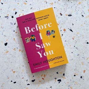 Before I Saw You, by Emily Houghton