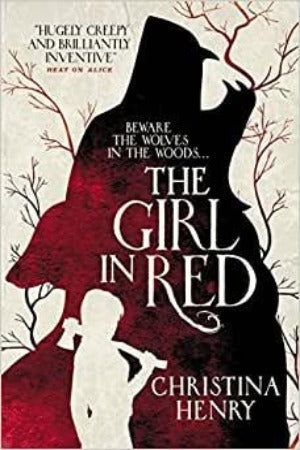 The Girl in Red, by Christina Henry
