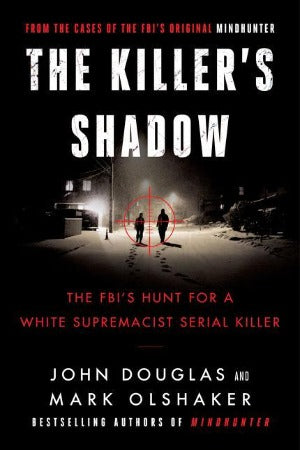The Killer's Shadow, by John E Douglas