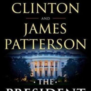 The President is Missing, by James Patterson & Bill Clinton