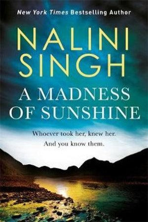 The Madness of Sunshine, by Nalini Singh