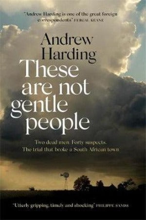 These Are Not Gentle People, by Andrew Harding