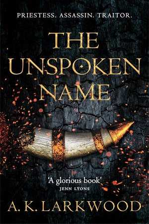 The Unspoken Name, by AK Larkwood