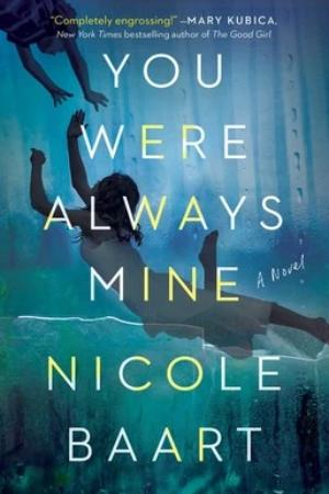 You Were Always Mine, by Nicole Baart