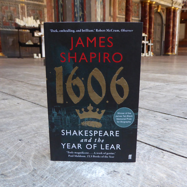 1606: Shakespeare & the Year of Lear