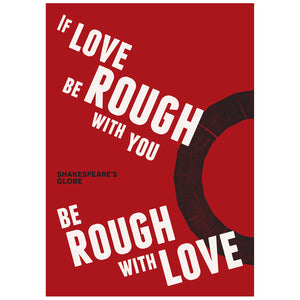 """If Love be Rough"" Romeo & Juliet - Print to Order"