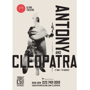 Poster celebrating a production of Antony and Cleopatra at Shakespeare's Globe. The poster has an off white background with a silhouette of a Roman soldier just off centre. Inside the silhouette is a photograph of a woman's face and neck. The title of the plat is printed in large bold capital letters also the right hand side of the poster and across the middle in black.