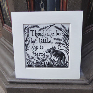 Mounted lino print of a mouse in a corn field surrounding a Shakespeare quote from A Midsummer Night's Dream ( though she be but little, she is fierce)