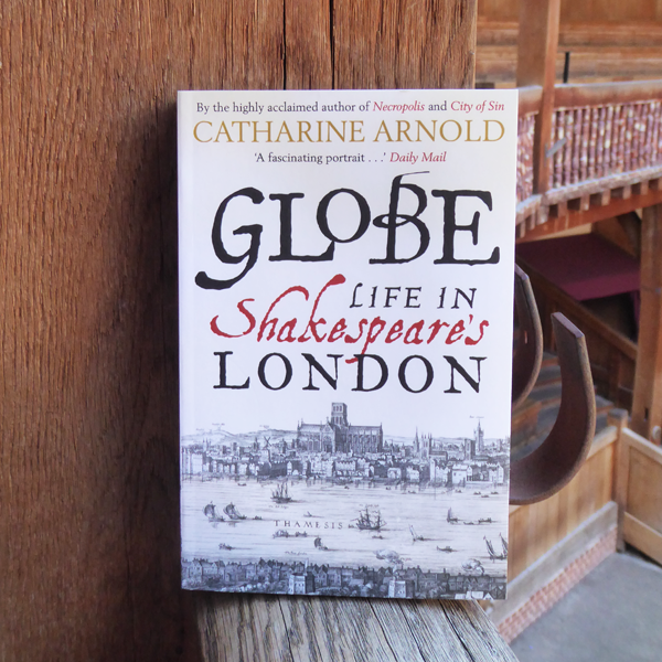 Globe Life in Shakespeare's London, Catherine Arnold. Paperback.