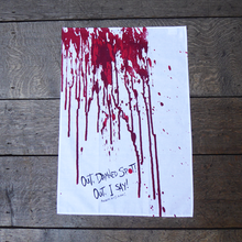 Tea towel with blood drips and a quote spoken by Lady Macbeth (Out damned spot!)