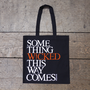Black cotton bag from Shakespeare's Globe with a bold quote from Macbeth (something wicked this way comes)