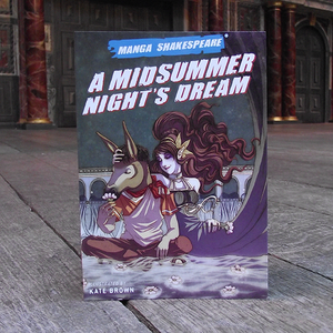 Manga shakespeare: A Midsummer Nights Dream. Graphic novel of famous Shakespeare Play.