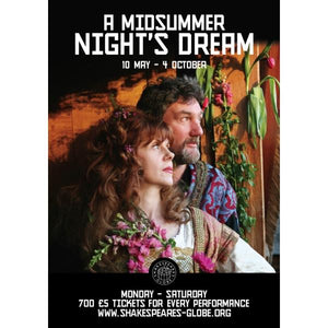 Poster celebrating A Midsummer Night's Dream at Shakespeare's Globe. The poster has a photograph of the actors playing Titania and Oberon from the shoulders up, they are dressed in costume and are looking out from the door of the Globe Theatre stage. The sun light's their faces and Titania holds a posy of pink flowers. There are more flowers behind the couple. The title of the play is printed in bold white letters at the top of the poster.
