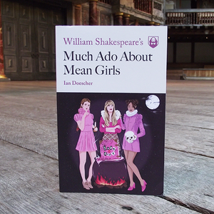 William Shakespeare's Much Ado About Mean Girls. The Movies story set to Shakespearian verse.