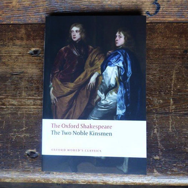 The Oxford Shakespeare - The Two Noble Kinsmen