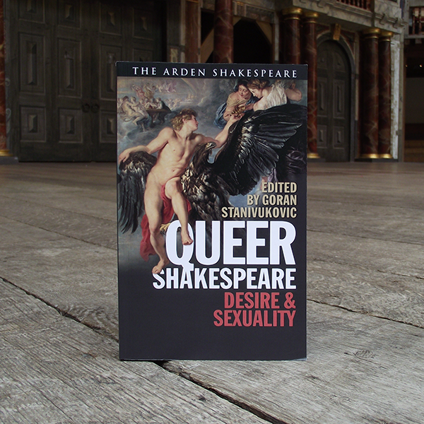 Queer Shakespeare: Desire & Sexuality. Edited by Goran Stanivukovic