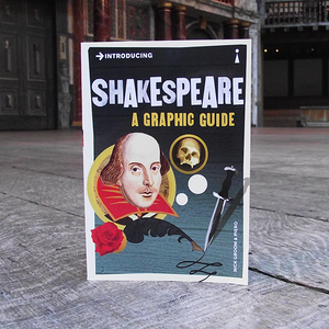 Shakespeare A Graphic Guide. This book is a graphic tour through the world of William Shakespeare