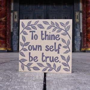 'To Thine Self Be True' Greetings Card