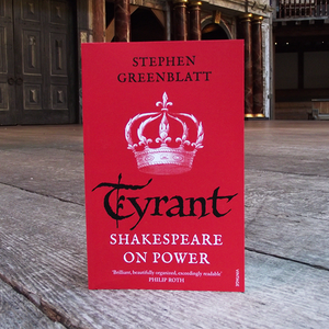 Tyrant: Shakespeare on Power by Stephen Greenblatt