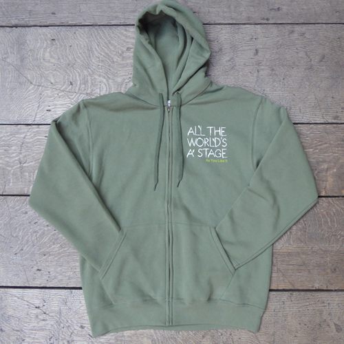 Sage green hooded sweatshirt with a full zip. The hoodie has a quote from Shakespeare play, As You Like It (all the world's a stage) printed in white on the upper left chest. The lettering is hand-drawn in a scribbled style