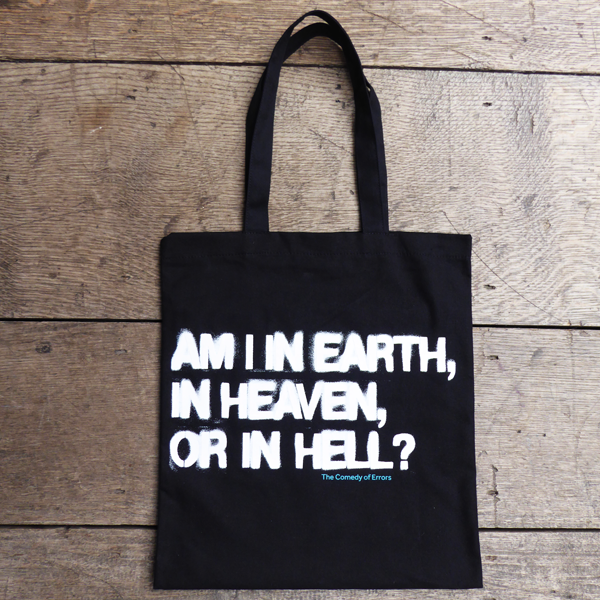 Black cotton bag from Shakespeare's Globe with a graffiti style quote from The Comedy of Errors