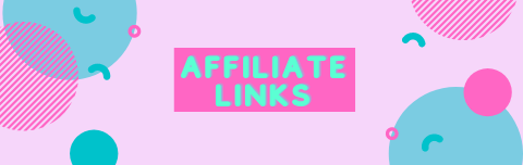 "Pink rectangle with teal and darker pink shapes to make a design. In center the words ""affiliate links"" are in teal in the center on top of a dark pink rectangle"