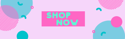 "Pink rectangle with teal and darker pink shapes to make a design. In center the words ""shop now"" are in teal in the center on top of a dark pink rectangle"