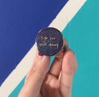 Glitter Go Live Your Dream || Rapunzel Quote Pin