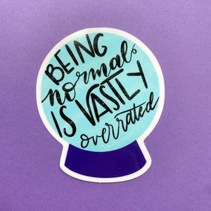 Being Normal is Vastly Overrated Crystal Ball || Halloweentown Sticker