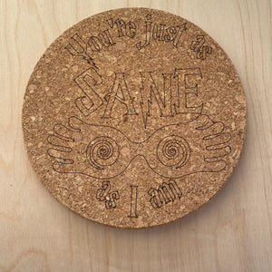 You're Just as Sane As I Am || Luna Inspired Trivet/Pin Board