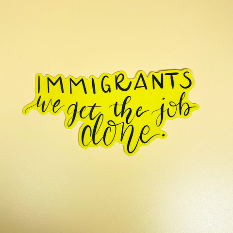 Hamilton Immigrants, We Get the Job Done Sticker