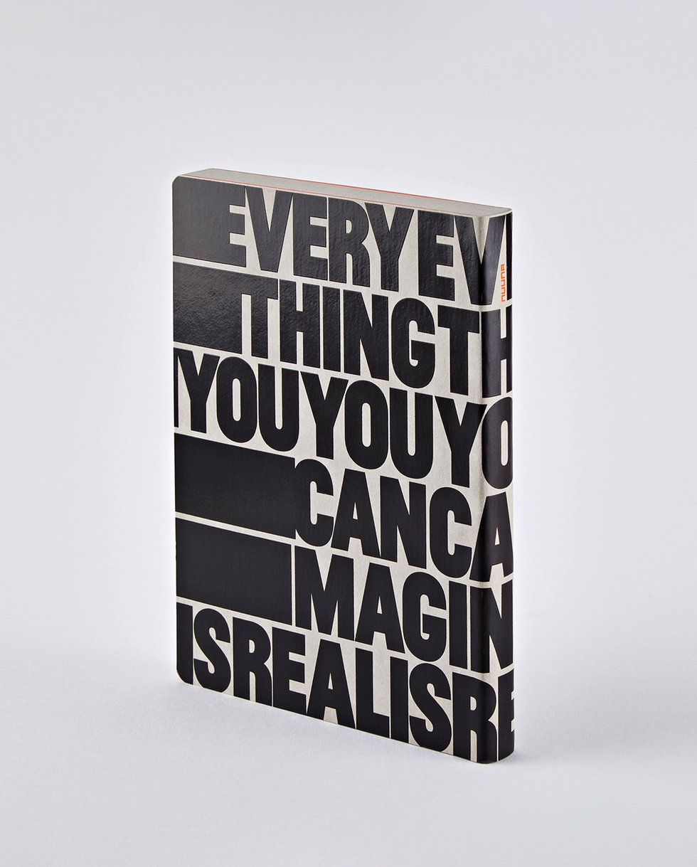 EVERYTHING YOU CAN IMAGINE IS REAL NOTEBOOK
